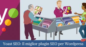 Il plugin Yoast SEO per Wordpress è lo strumento migliore per migliorare la SEO del tuo sito web
