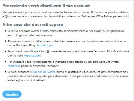 Prima di inoltrare la tua richiesta di cancellazione dell' account Twitter leggi bene le informazioni